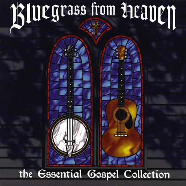 Bluegrass From Heaven: The Essential Gospel Collection