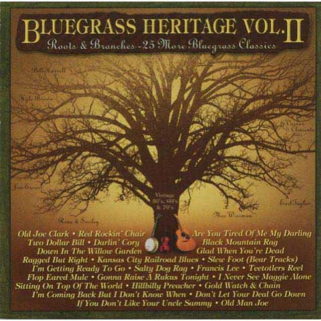 Bluegrass Heritage, Vol. Ii: Roots & Branche s- 25 More Bluegrass Classics (remaster)