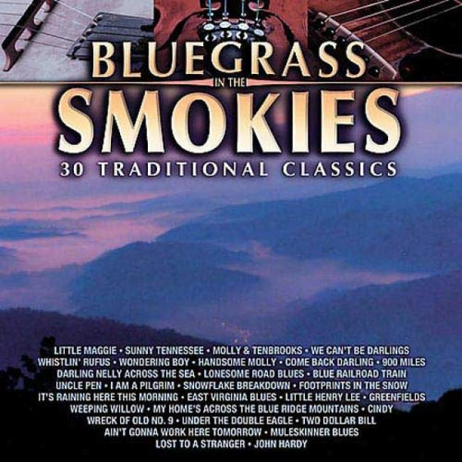 Bluegrass In The Smokies: 30 Traditional Classics