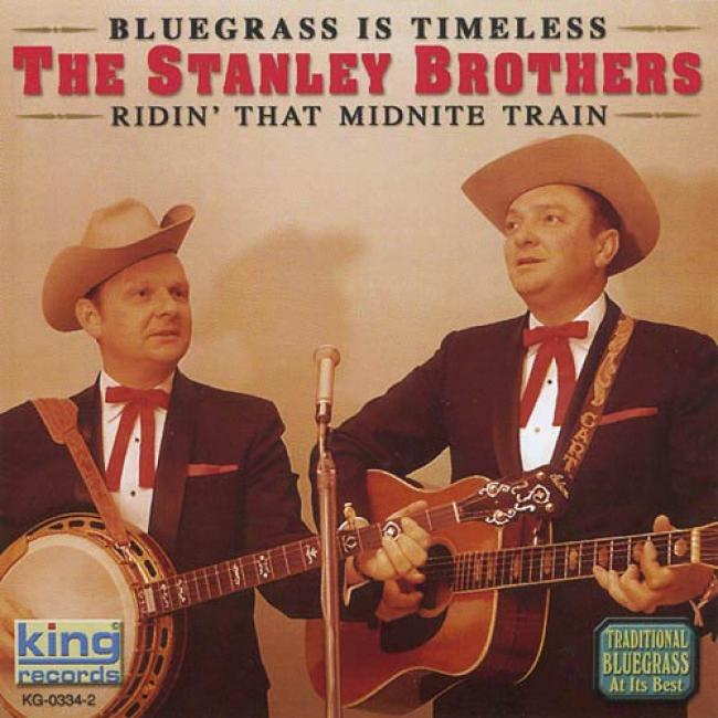Bluegrasq Is Timeless: Ridin' Tjat Midnjght Train