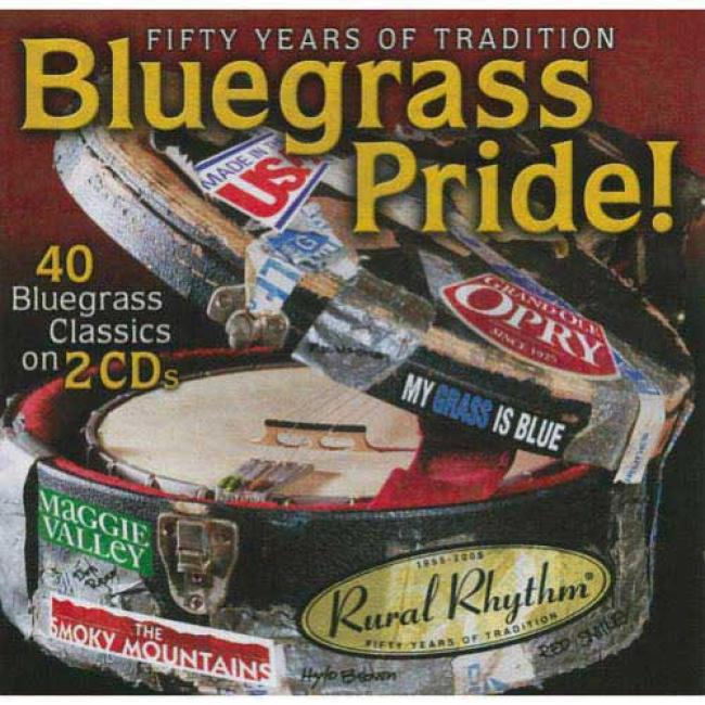 Bluegrass Pride!: 40 Bluegrass Classics (2cd) (remaster)