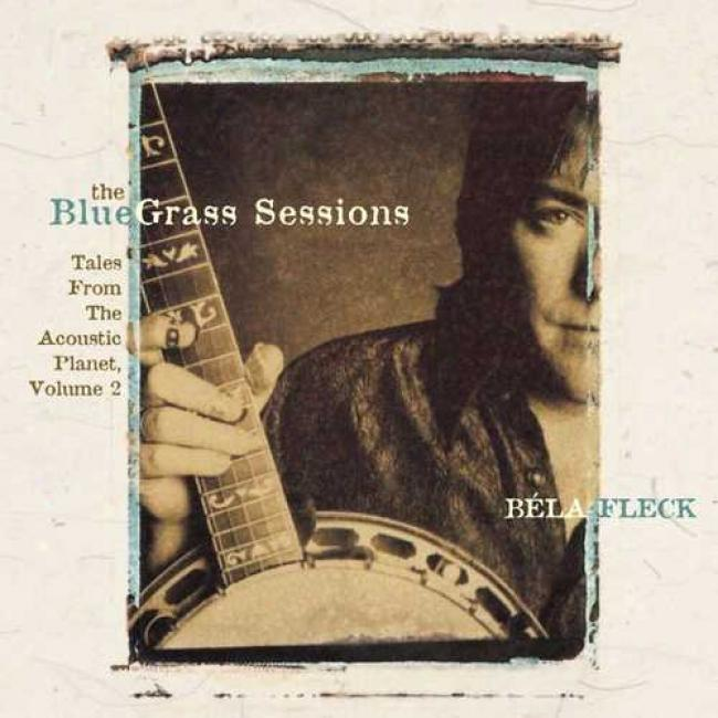 Bluegrass Sessions: Tales From The Acoustic Planet, Vol.2