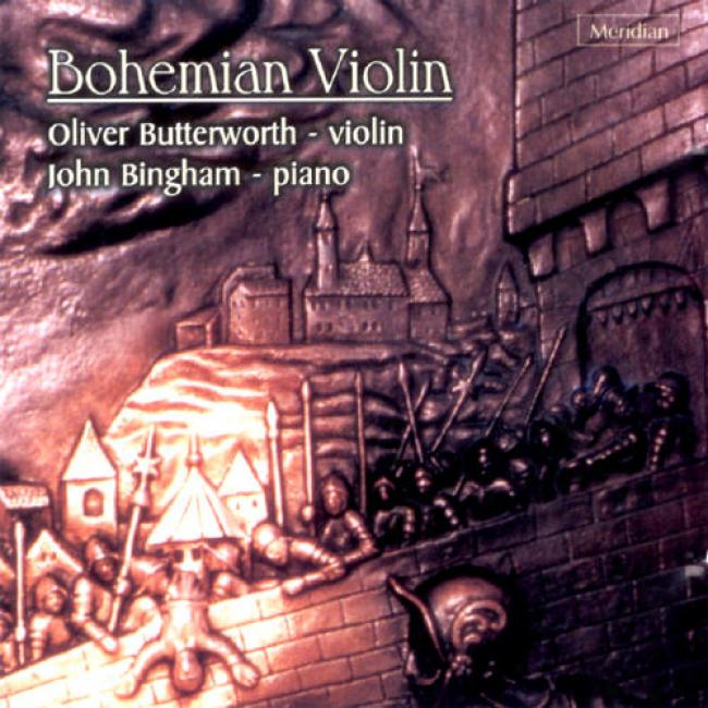 Bohemian Violin: Czech Music For Violin And Piano