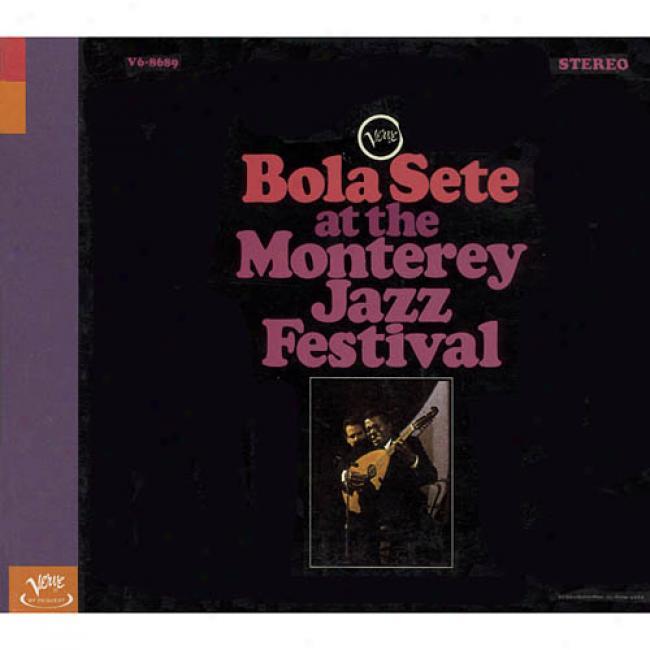 Bola Sete At The Monterey Jazz Festival (digi-pak)