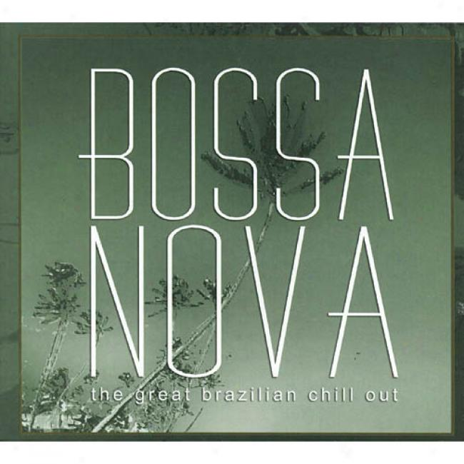 Bossa Nova: The Great Brazklian Chill Out (digi-pak)