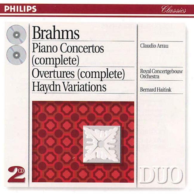 Brahms: Piano Concertos/overtures/haydn Variations