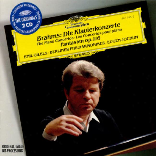 Brahms: The Piano Concertos/fantasias Op.116 (2cd)