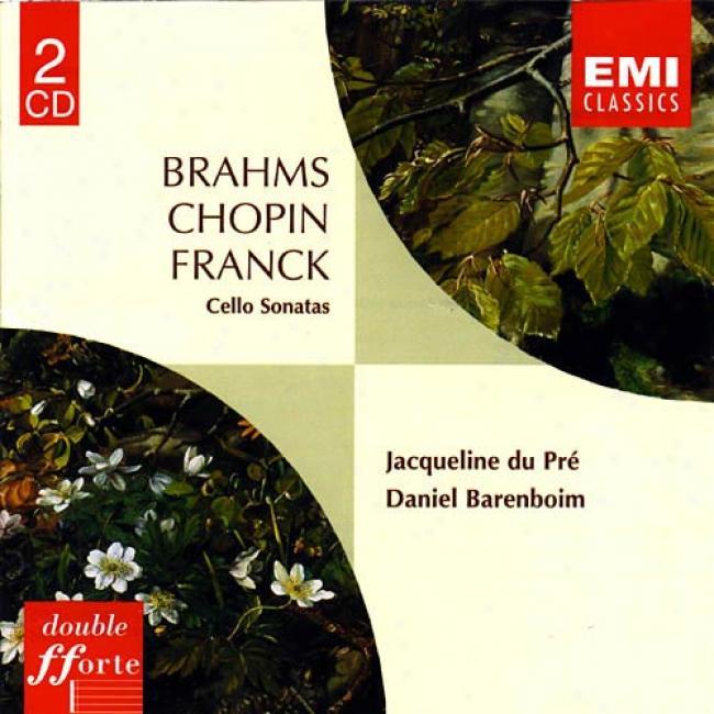 Brahms/chopin/franck: Cello Sonatas (remaster)