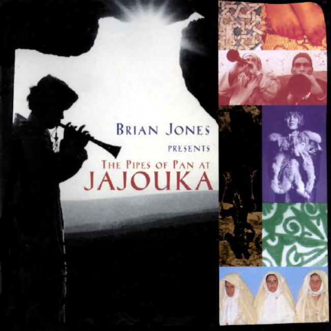 Brian Jones Presents:the Pipes Of Pan At Jajouka