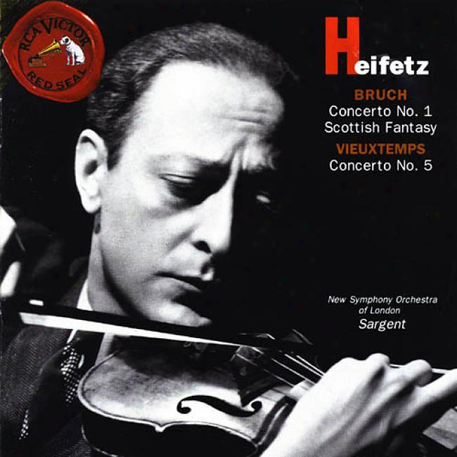 Bruch: Concerto No.1- Scottish Fantasy/vieuxtemps: Concerto No.5
