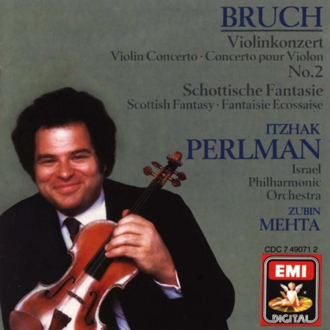 Bruch: Scottish Fantasy & Violin Concerto No.2