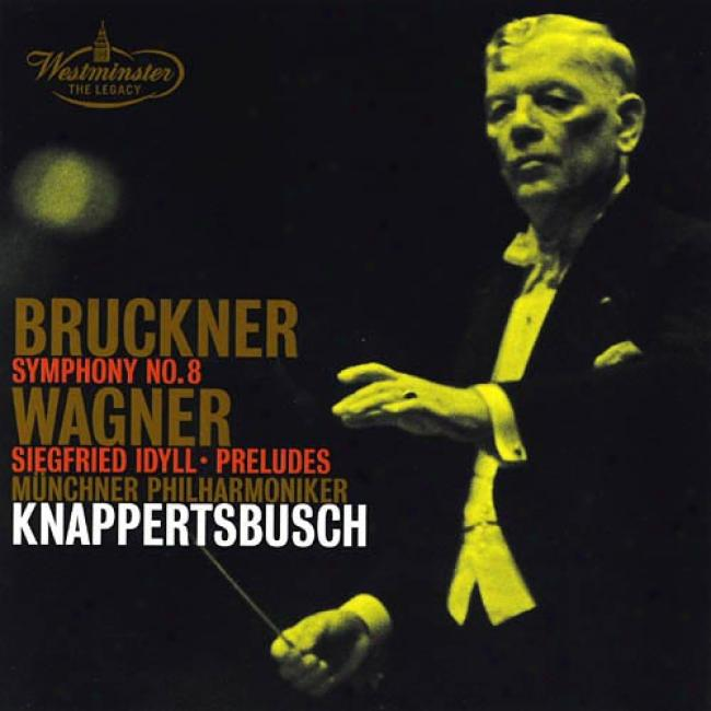 Bruckner: Symphony No.8/wagner: Siegried Idyll