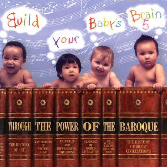 Build Your Baby's Brain 5: Through The Power Of The Baroque (remaster)
