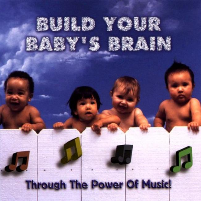 Build Your Baby's Brain Through The Power Of Melody