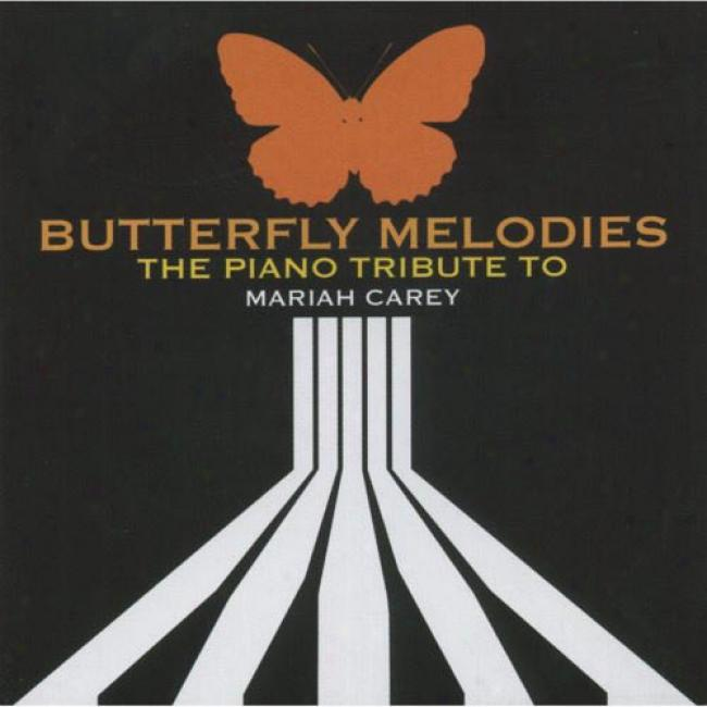 Butterfly Melodies: The Piano Trobute To Mariah Carey