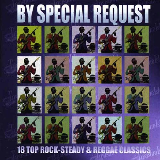 By Special Request: 18 Top Rock-steady & Reggae Classocs