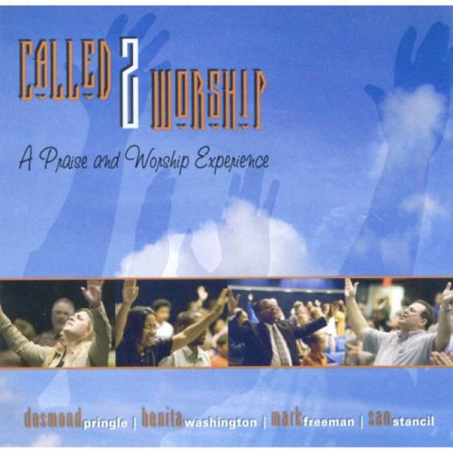 Called 2 Worship: A Praise And Worship Experience