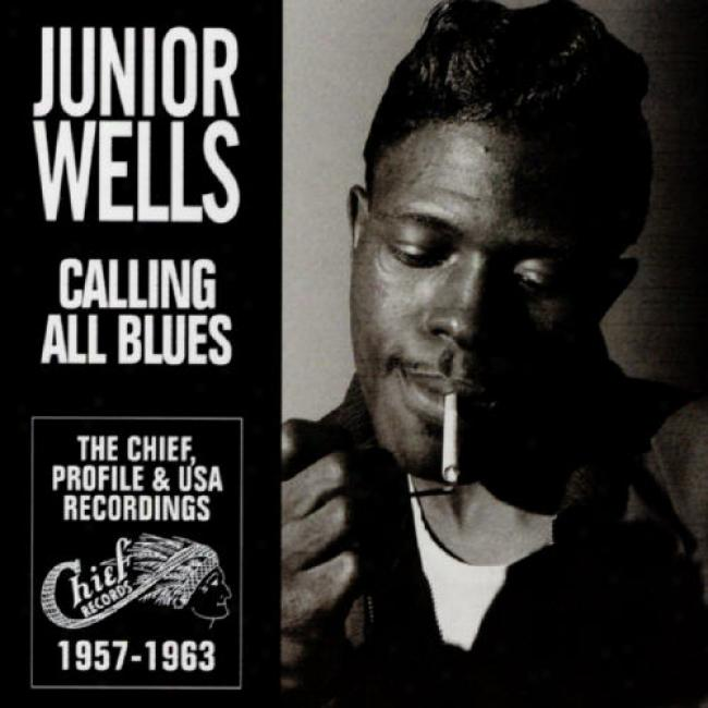 Calling All Blues: The Chief Profile & Usa Recordings 1957-1963