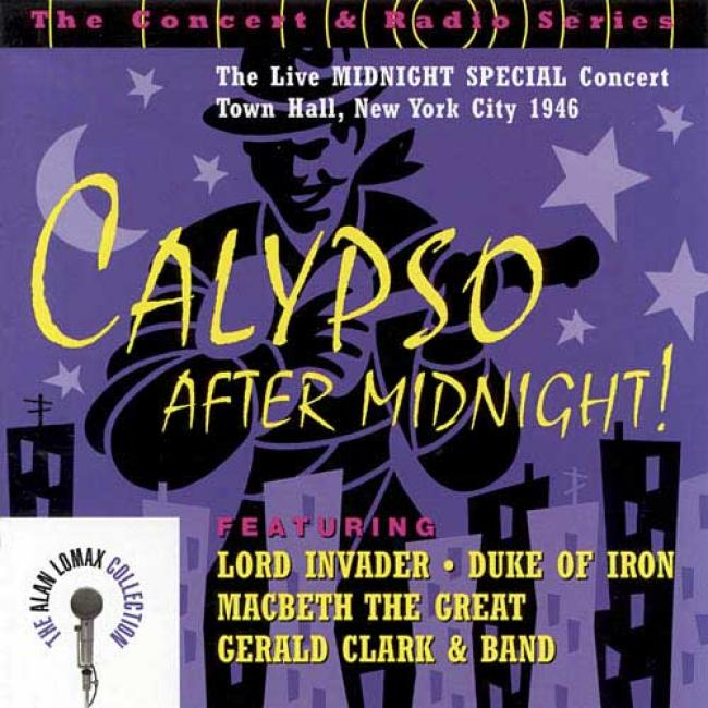 Calypso After Midnight: The Live Midnight Special Concert - Town Large room, New York City 1946