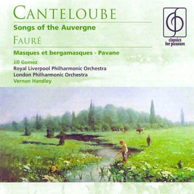 Canteloube: Songs Of The Auvergne/faure: Pavane, Etc. (remaster)