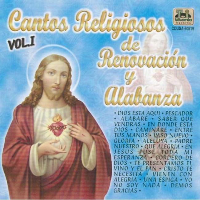 Cantos Religiosos De Renovacion Y Alabanza, Vol.1