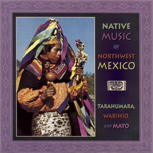 Canyon Recorrds Vintage Accumulation, Vol.9: Native Music Of Northwest Mexico (remaster)