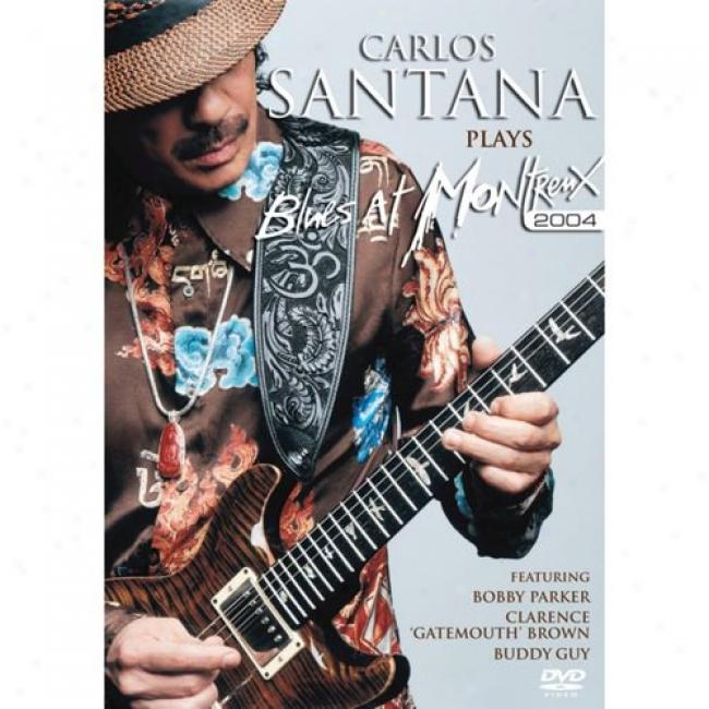 Carlos Santana Plays Blues At Montreux 2004 (music Dvd) (amaray Case)