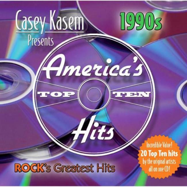 Casey Kawem Presents America's Top Ten: 1990s - Rock's Greatest Hits