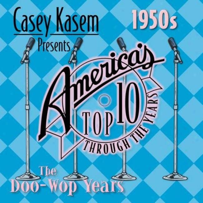 Casey Kasem Presents America's Top Ten: 1950's - The Doo Wop Years