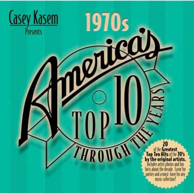 Casey Kasem Presents America's Top Ten Thrkugh The Years: The '70s