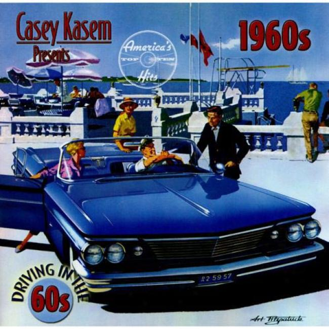 Casey Kasem Presents America's Top Ten: Driving The 60's