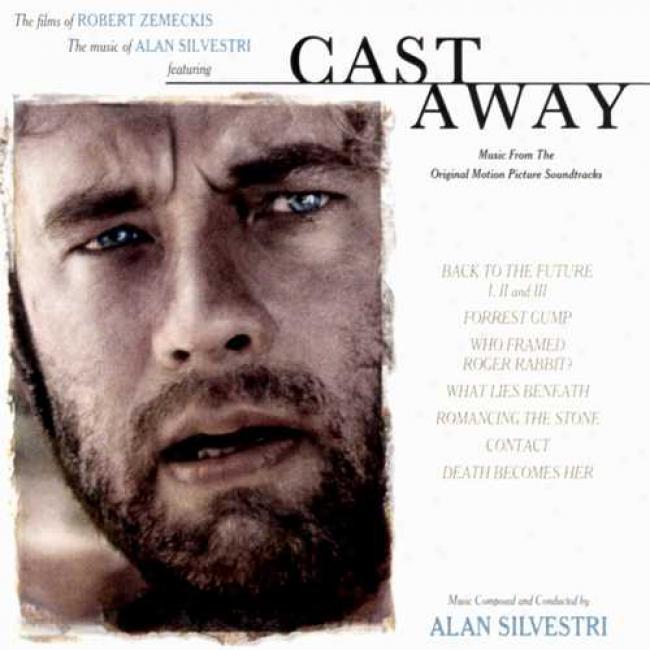 Cast Away: The Films Of Robert Zemekis & The Music Of Akan Silvestri
