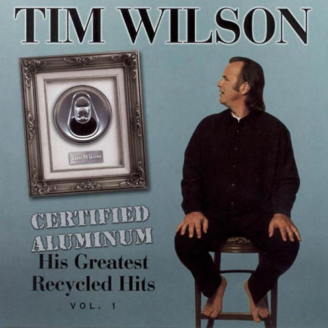 Certified Aluminum, His Greatest Recycoed Hits, Vol.1