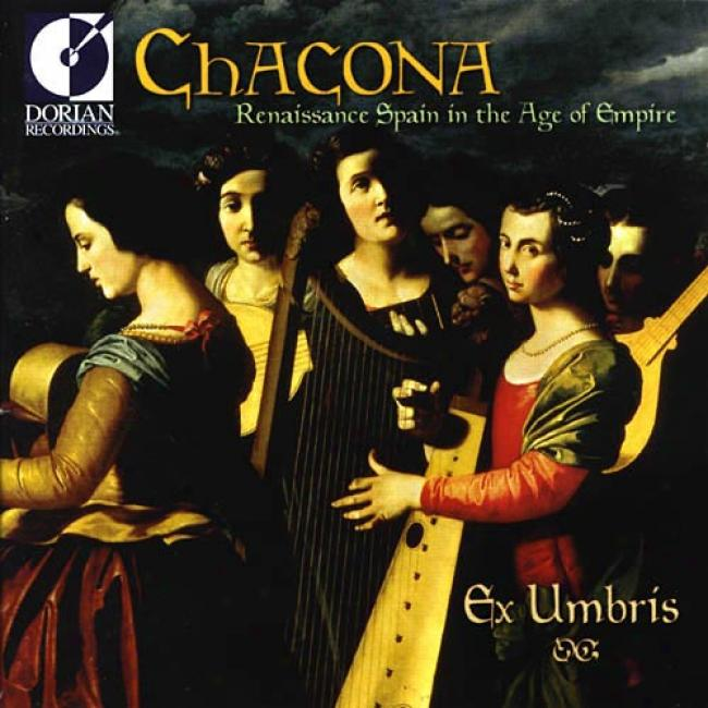Chacona: Renaissance Spain In The Age Of Sovereignty