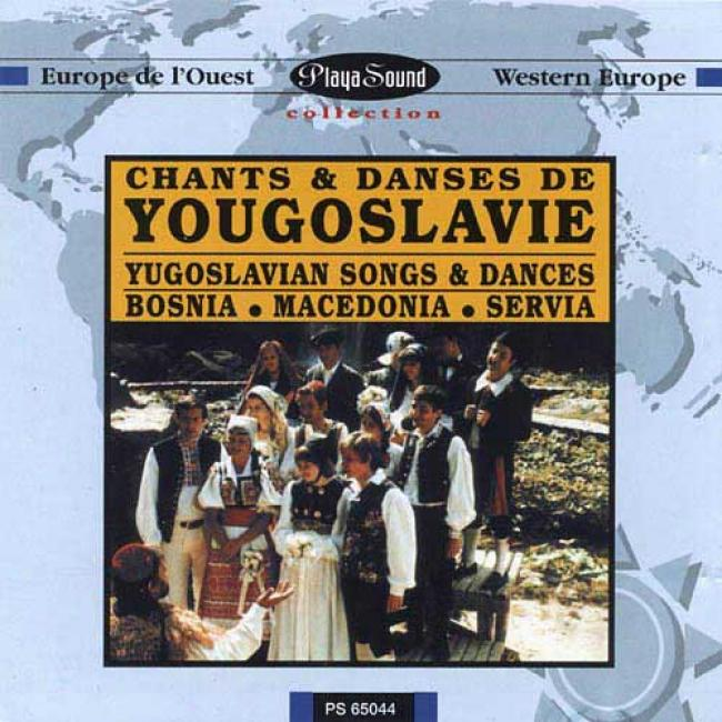 Chants & Danses De Yougoslavie (songs And Danes Of Yugoslavia)