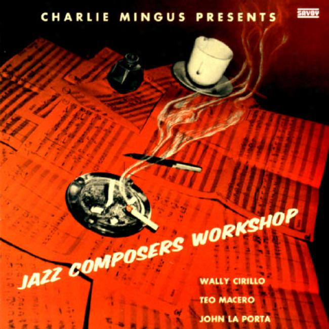 Charlie Mingus Presents: Jazz Composers Workshop