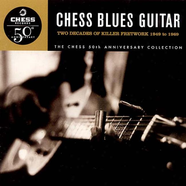 Chess Blues Guitar: Two Decades Of Killer Fretwlrk 1949-1969