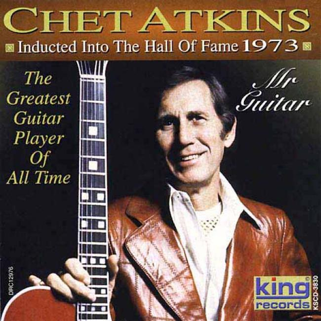 Chet Atkins: Inducted Into The Hall Of Fame 1973