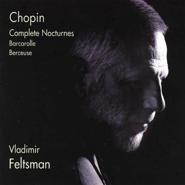 Chopin: Complete Nocturnes/barcarolle/berceuse (2cd) (slipcase)