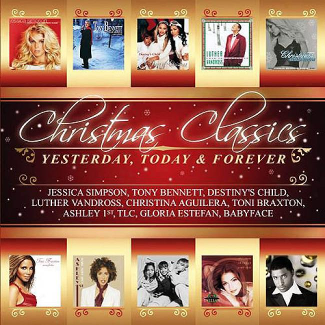 Christmas Classics: Yesterday, Today & Forever