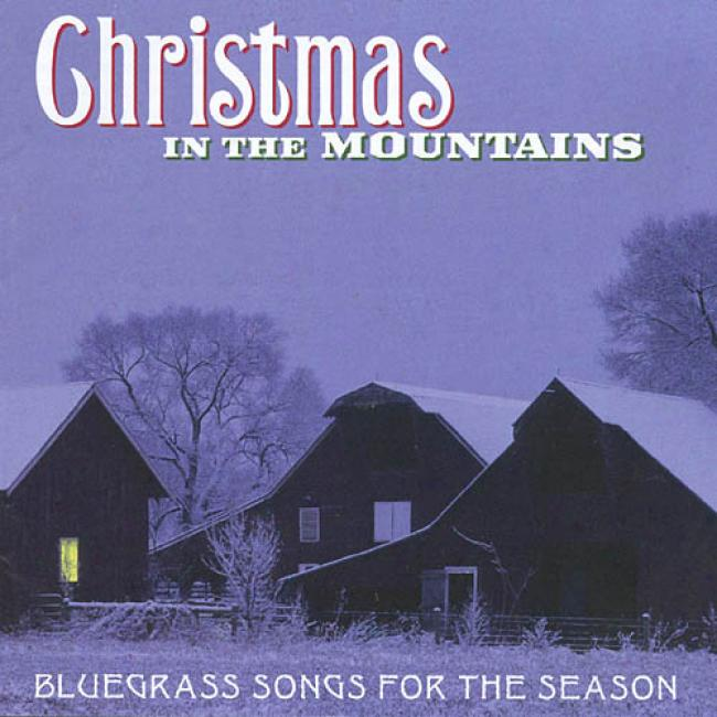 Christmas In The Mountains: Bluegrass Songs For The Season