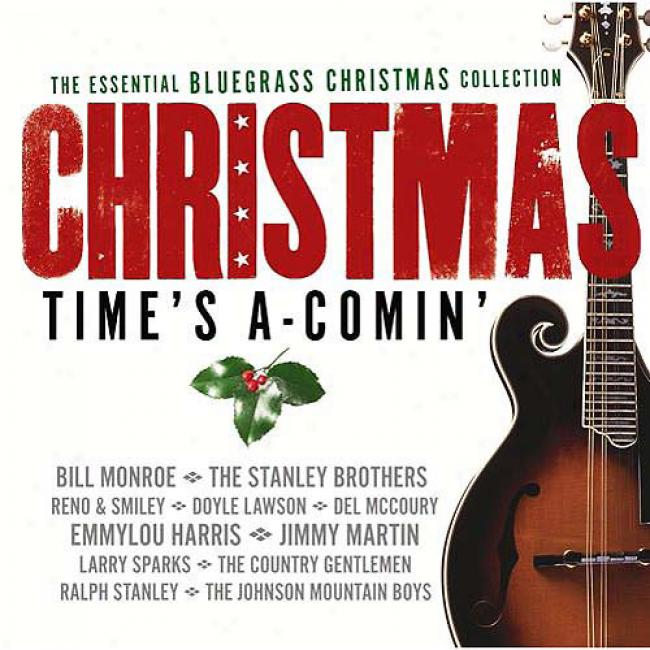 Christmas Time's A-comin': The Essential Bluegfass Christmas Collection