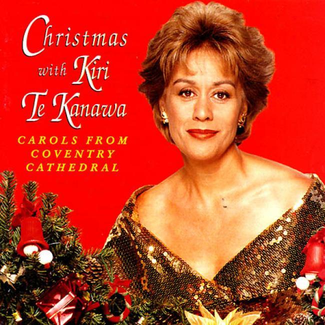 ChristmasW ith Kiri Te Kanawa - Carols From Coventry