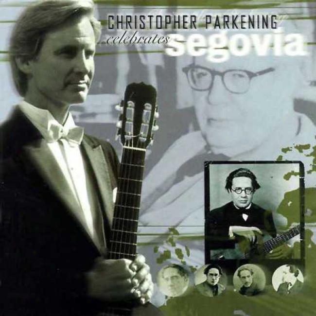 Christopher Parkening Celebrates Segovia (remaster)