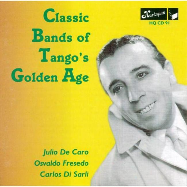 Classic Bands Of Tango's Golden Age (remaster)