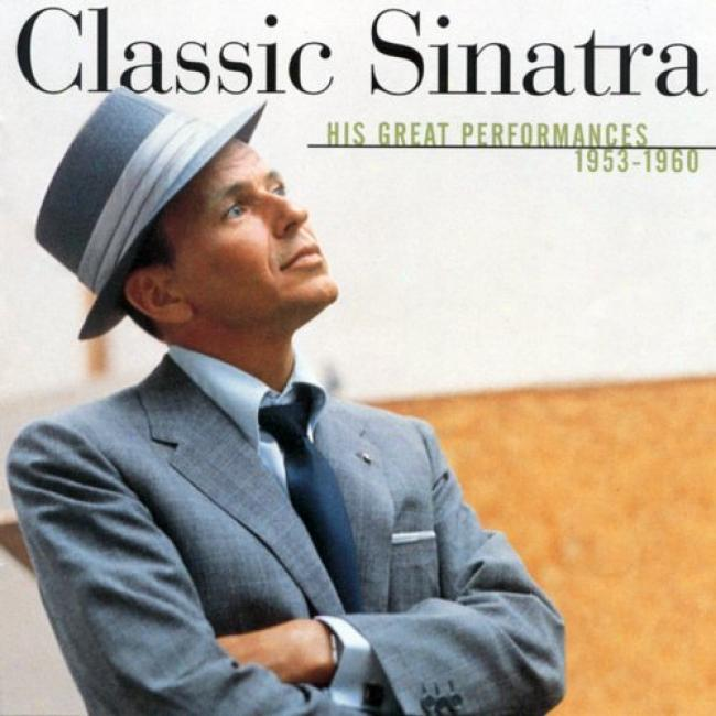 Classic Sinatra: His Great Performznces 1953 - 1960