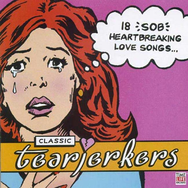 Classic Tearjerkers: An Ultimate Love Songs Collection