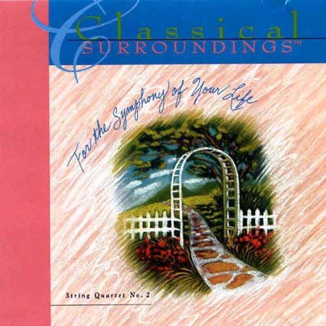 Classical Surroundings Vol.9: String Quartet No.2