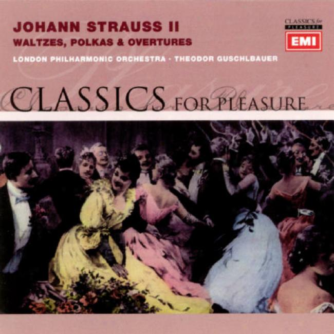 Classics For Pleasure: Strauss, Jr. - Waltzes Polkas & Overtures (remaster)