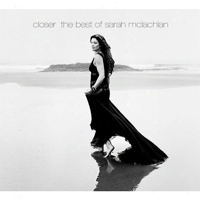 Closer: The Best Of Sarah Mclachlan (limited Edition) (2cd)
